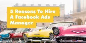 Blog Article On Reasons To Hire A Facebook Adverts Manager