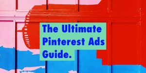 Blog banner reading The Ultimate Pinterest Ads Guide
