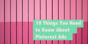Pink slat wall image with title overlay reading '10 things you need to know about Pinterest ads'